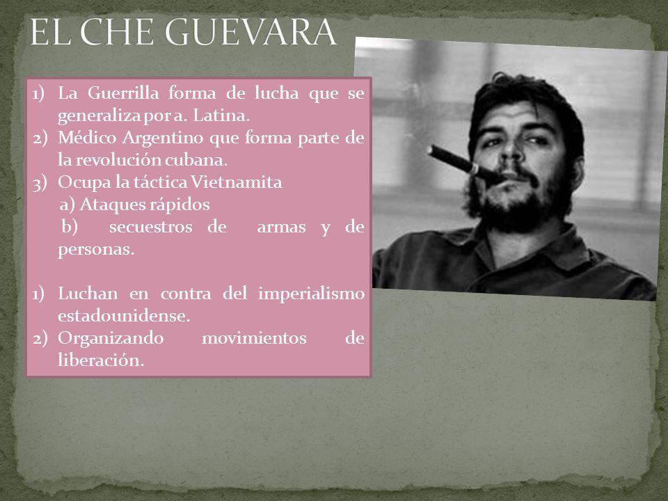 1)La Guerrilla forma de lucha que se generaliza por a.