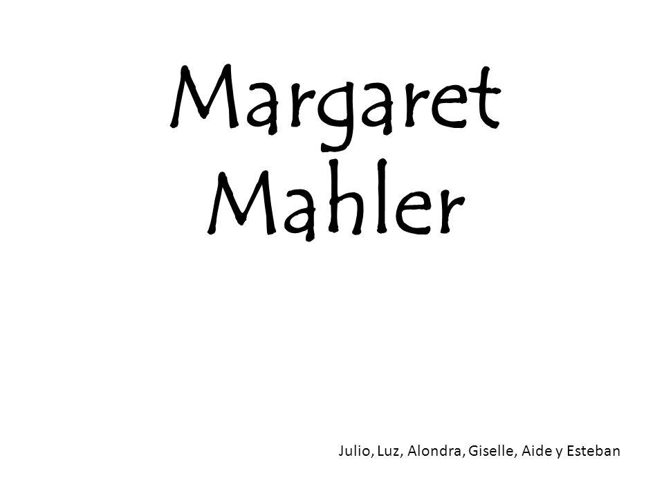 Margaret Mahler Julio, Luz, Alondra, Giselle, Aide y Esteban