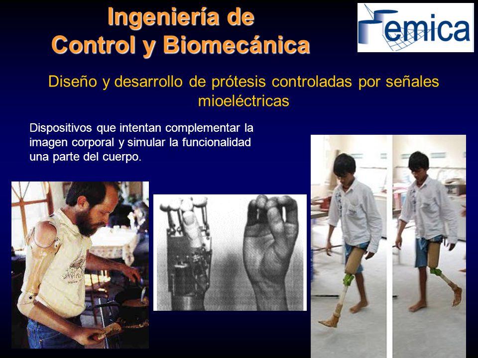 Ingeniería de Control y Biomecánica Diseño y desarrollo de prótesis controladas por señales mioeléctricas Dispositivos que intentan complementar la im