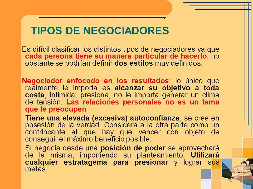 Es difícil clasificar los distintos tipos de negociadores ya que cada persona tiene su manera particular de hacerlo, no obstante se podrían definir do