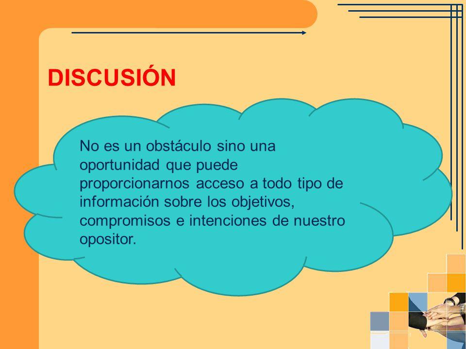 DISCUSIÓN No es un obstáculo sino una oportunidad que puede proporcionarnos acceso a todo tipo de información sobre los objetivos, compromisos e inten