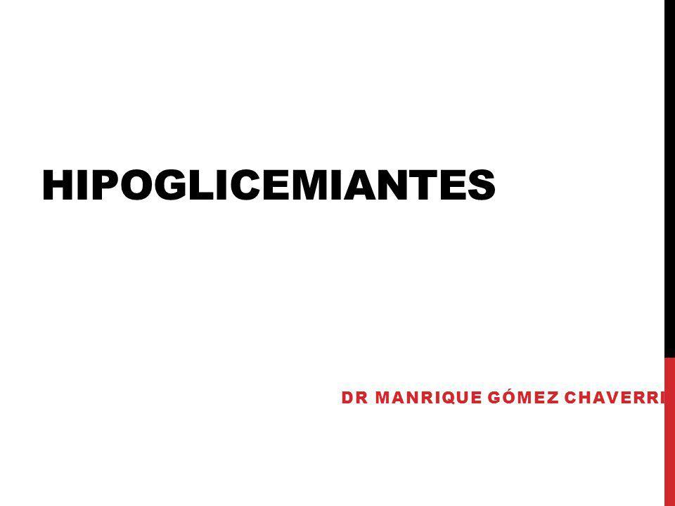 HIPOGLICEMIANTES DR MANRIQUE GÓMEZ CHAVERRI