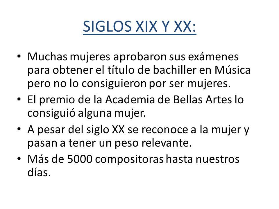 SIGLOS XIX Y XX: Muchas mujeres aprobaron sus exámenes para obtener el título de bachiller en Música pero no lo consiguieron por ser mujeres. El premi