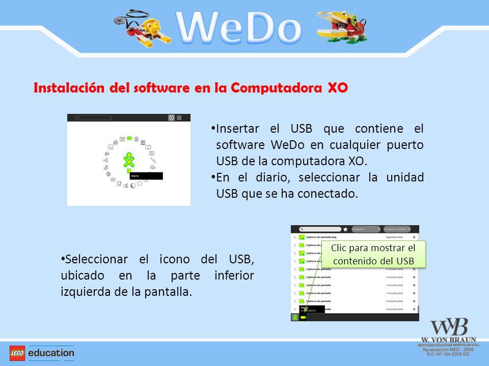 Instalación del software en la Computadora XO Insertar el USB que contiene el software WeDo en cualquier puerto USB de la computadora XO. En el diario