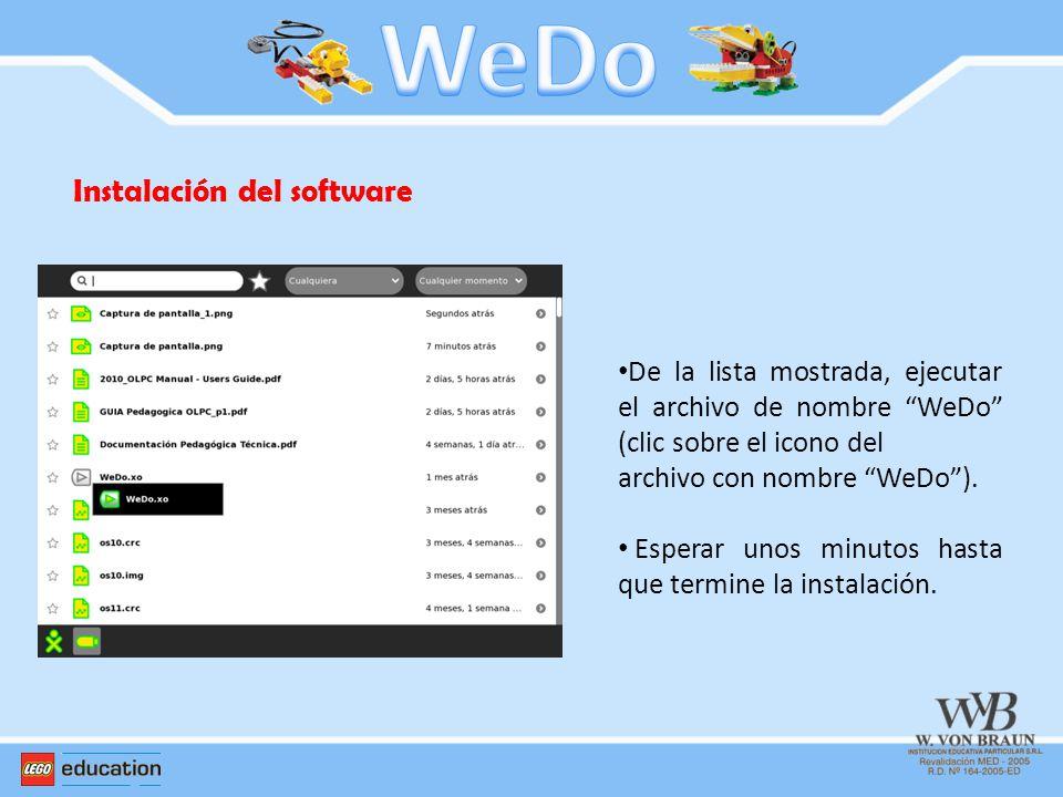 Instalación del software De la lista mostrada, ejecutar el archivo de nombre WeDo (clic sobre el icono del archivo con nombre WeDo). Esperar unos minu