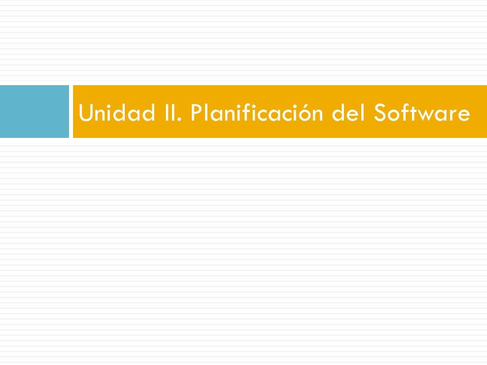 Unidad II. Planificación del Software