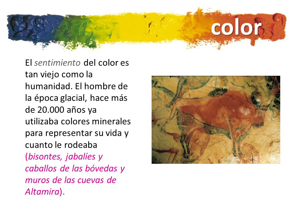 color El sentimiento del color es tan viejo como la humanidad.
