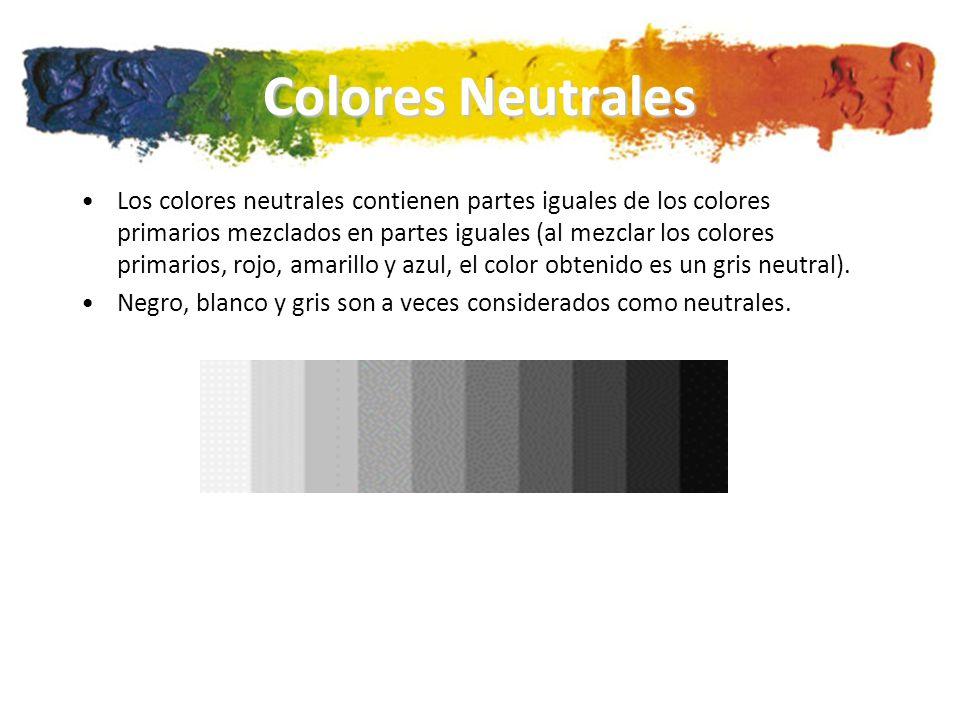 Colores Neutrales Los colores neutrales contienen partes iguales de los colores primarios mezclados en partes iguales (al mezclar los colores primarios, rojo, amarillo y azul, el color obtenido es un gris neutral).