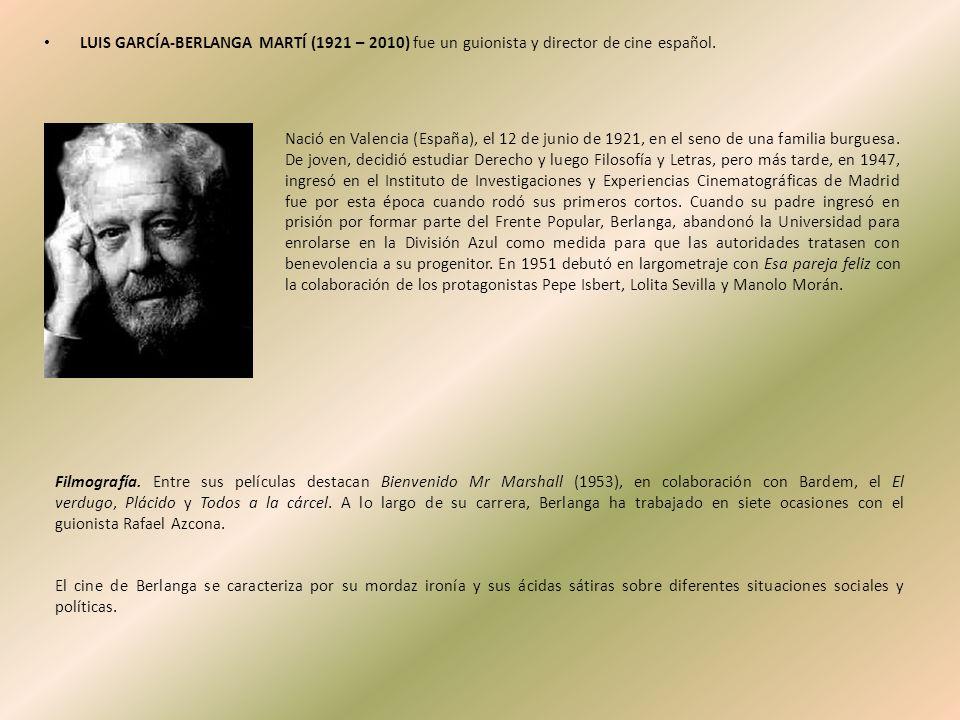 LUIS GARCÍA-BERLANGA MARTÍ (1921 – 2010) fue un guionista y director de cine español. Nació en Valencia (España), el 12 de junio de 1921, en el seno d