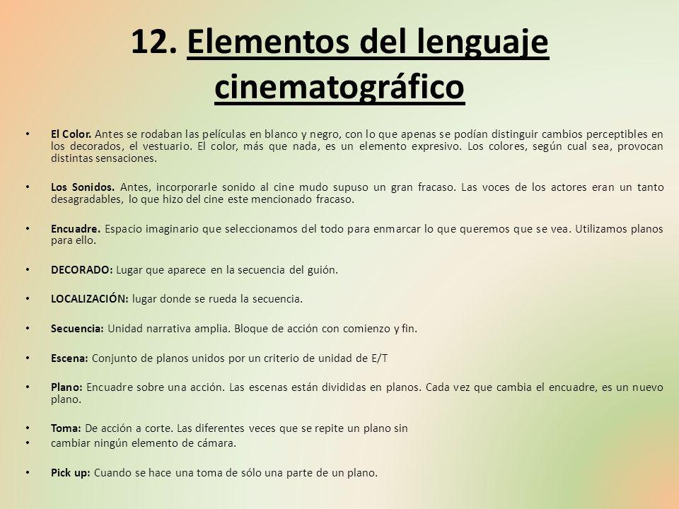 12. Elementos del lenguaje cinematográfico El Color. Antes se rodaban las películas en blanco y negro, con lo que apenas se podían distinguir cambios