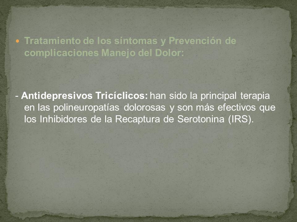 Tratamiento de los síntomas y Prevención de complicaciones Manejo del Dolor: - Antidepresivos Tricíclicos: han sido la principal terapia en las poline