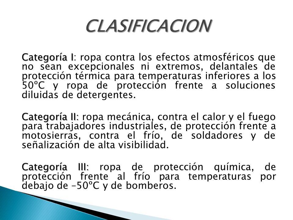 Categoría I Categoría I: ropa contra los efectos atmosféricos que no sean excepcionales ni extremos, delantales de protección térmica para temperatura