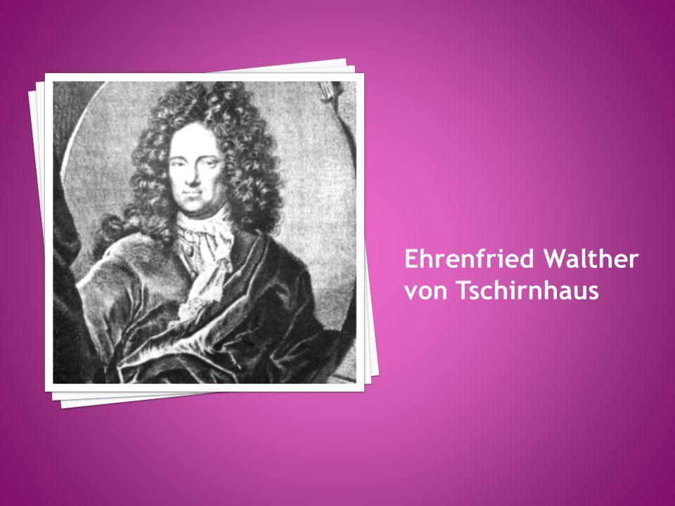 Ehrenfried Walther von Tschirnhaus