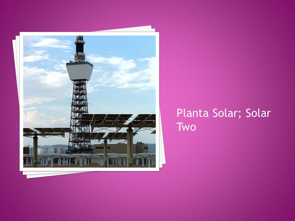 Planta Solar; Solar Two