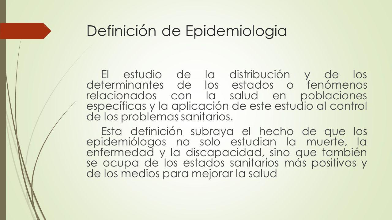 Según la OPS la epidemiología es la ciencia que estudia la distribución, frecuencia, determinantes, relaciones, predicciones y control de factores relacionados con la salud y enfermedad en poblaciones humanas determinadas.
