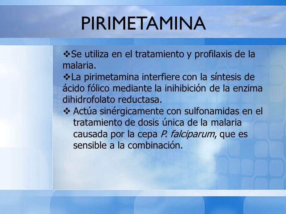 Se utiliza en el tratamiento y profilaxis de la malaria. La pirimetamina interfiere con la síntesis de ácido fólico mediante la inihibición de la enzi