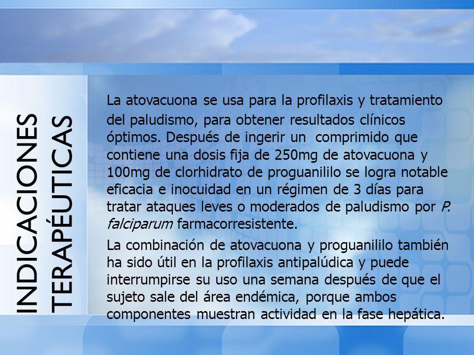 INDICACIONES TERAPÉUTICAS La atovacuona se usa para la profilaxis y tratamiento del paludismo, para obtener resultados clínicos óptimos. Después de in