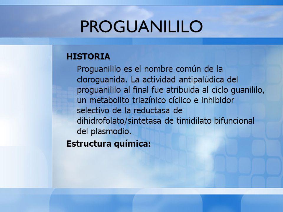 PROGUANILILO HISTORIA Proguanililo es el nombre común de la cloroguanida. La actividad antipalúdica del proguanililo al final fue atribuida al ciclo g