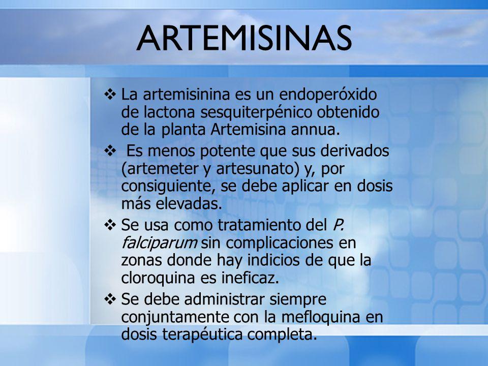 ARTEMISINAS La artemisinina es un endoperóxido de lactona sesquiterpénico obtenido de la planta Artemisina annua. Es menos potente que sus derivados (