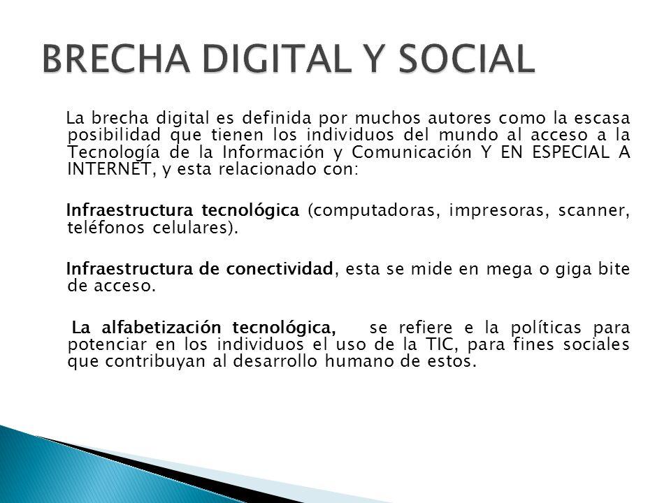 La brecha digital es definida por muchos autores como la escasa posibilidad que tienen los individuos del mundo al acceso a la Tecnología de la Inform