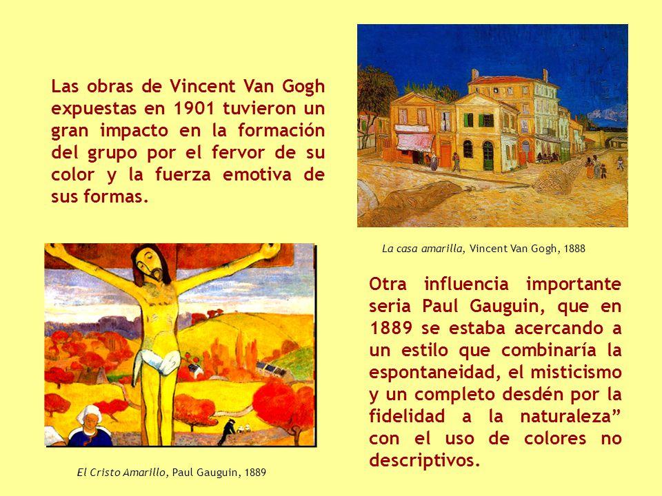 Las obras de Vincent Van Gogh expuestas en 1901 tuvieron un gran impacto en la formación del grupo por el fervor de su color y la fuerza emotiva de sus formas.