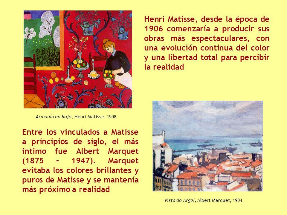 Henri Matisse, desde la época de 1906 comenzaría a producir sus obras más espectaculares, con una evolución continua del color y una libertad total para percibir la realidad Entre los vinculados a Matisse a principios de siglo, el más íntimo fue Albert Marquet (1875 – 1947).