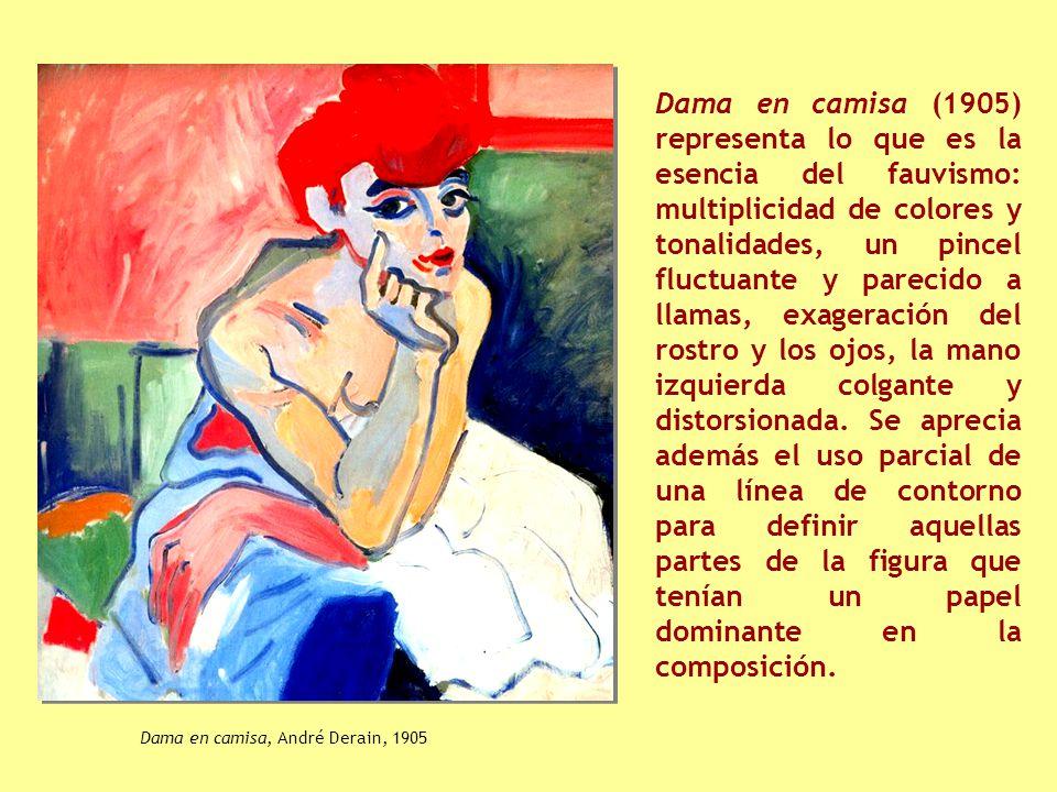 Dama en camisa (1905) representa lo que es la esencia del fauvismo: multiplicidad de colores y tonalidades, un pincel fluctuante y parecido a llamas, exageración del rostro y los ojos, la mano izquierda colgante y distorsionada.