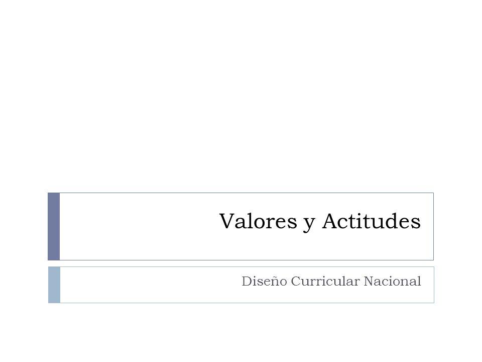 Valores y Actitudes Diseño Curricular Nacional