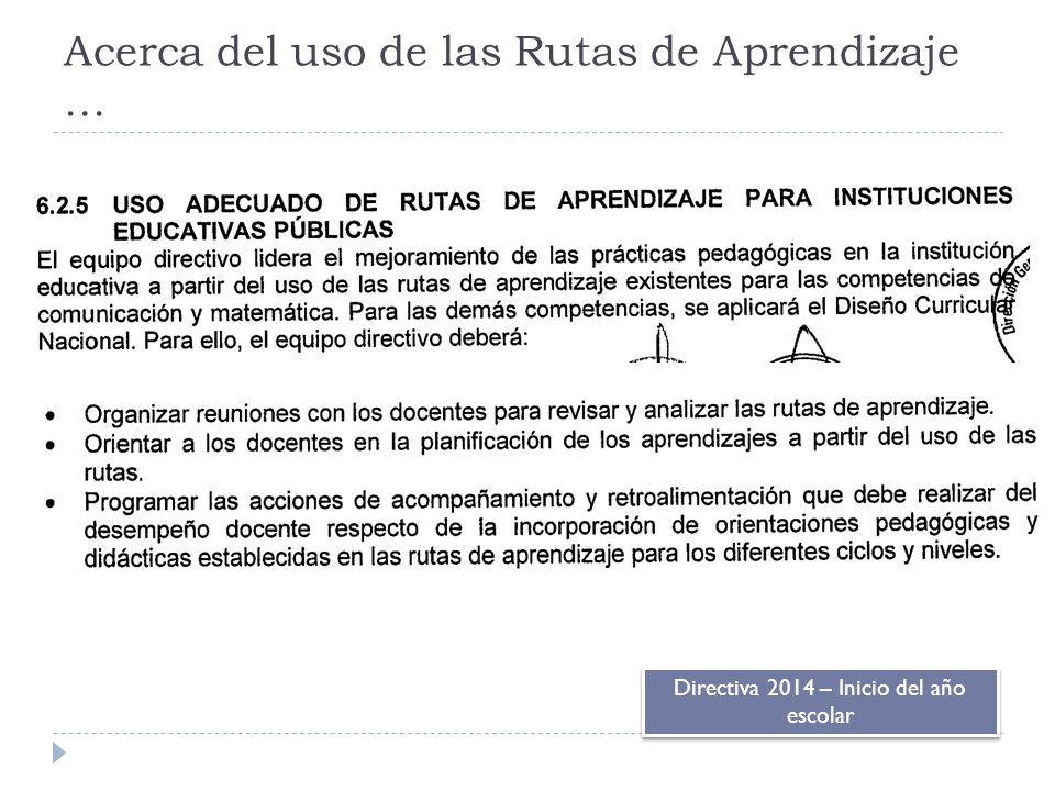 Directiva 2014 – Inicio del año escolar Acerca del uso de las Rutas de Aprendizaje …