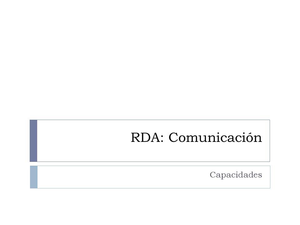 RDA: Comunicación Capacidades
