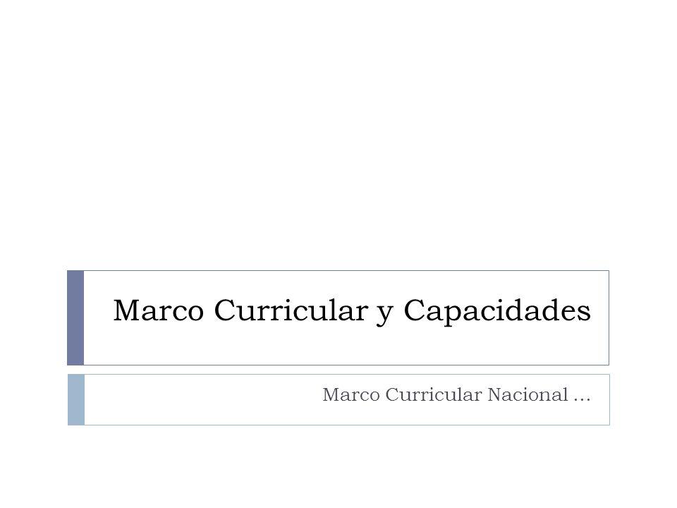 Marco Curricular y Capacidades Marco Curricular Nacional …