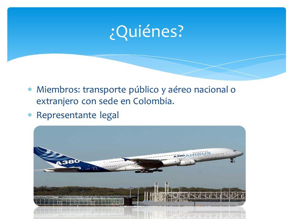 Miembros: transporte público y aéreo nacional o extranjero con sede en Colombia. Representante legal ¿Quiénes?