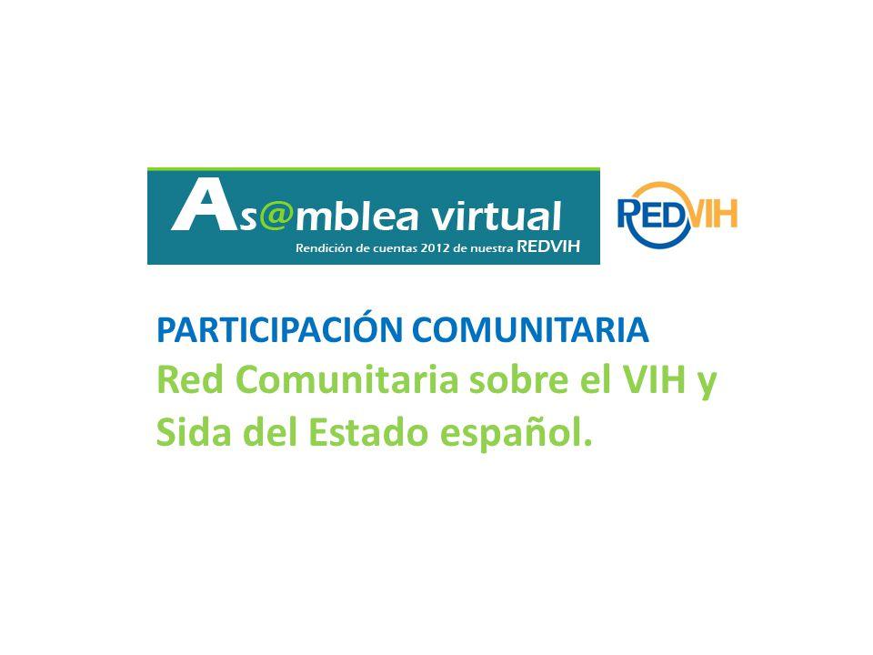 PARTICIPACIÓN COMUNITARIA Red Comunitaria sobre el VIH y Sida del Estado español.