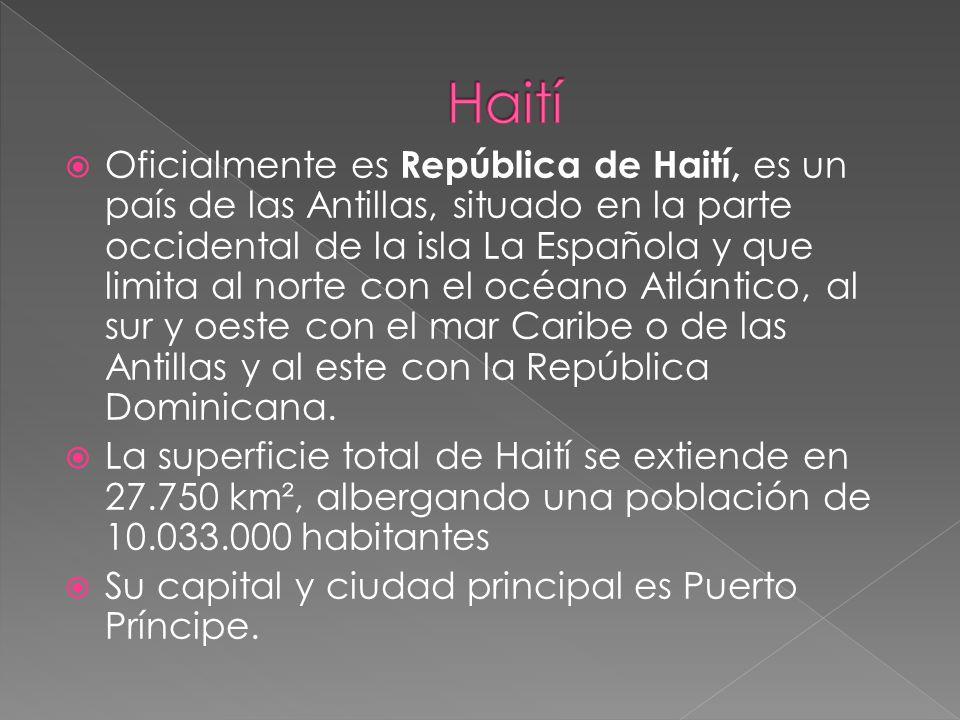 Oficialmente es República de Haití, es un país de las Antillas, situado en la parte occidental de la isla La Española y que limita al norte con el océ