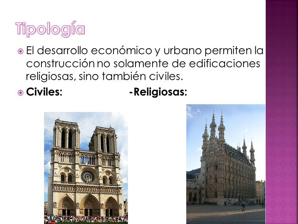 El desarrollo económico y urbano permiten la construcción no solamente de edificaciones religiosas, sino también civiles. Civiles: -Religiosas:
