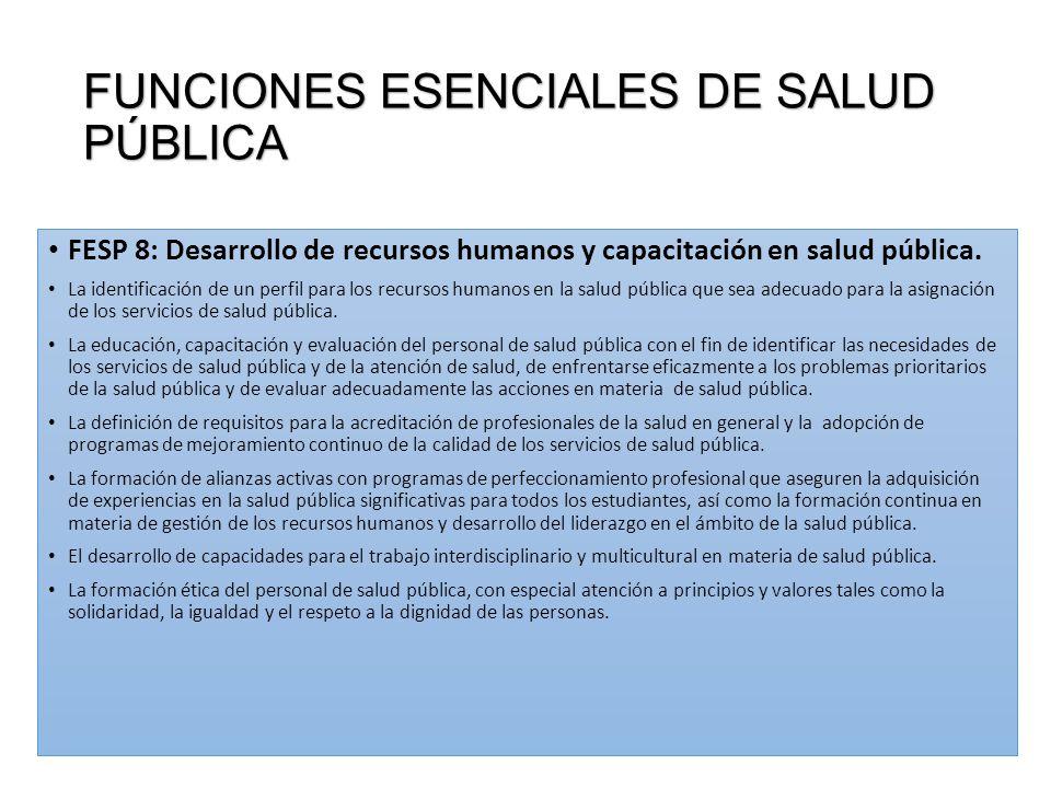 FUNCIONES ESENCIALES DE SALUD PÚBLICA FESP 8: Desarrollo de recursos humanos y capacitación en salud pública. La identificación de un perfil para los