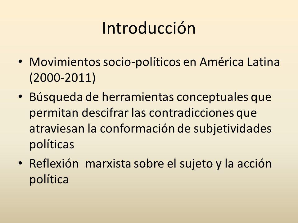 Introducción Movimientos socio-políticos en América Latina (2000-2011) Búsqueda de herramientas conceptuales que permitan descifrar las contradiccione