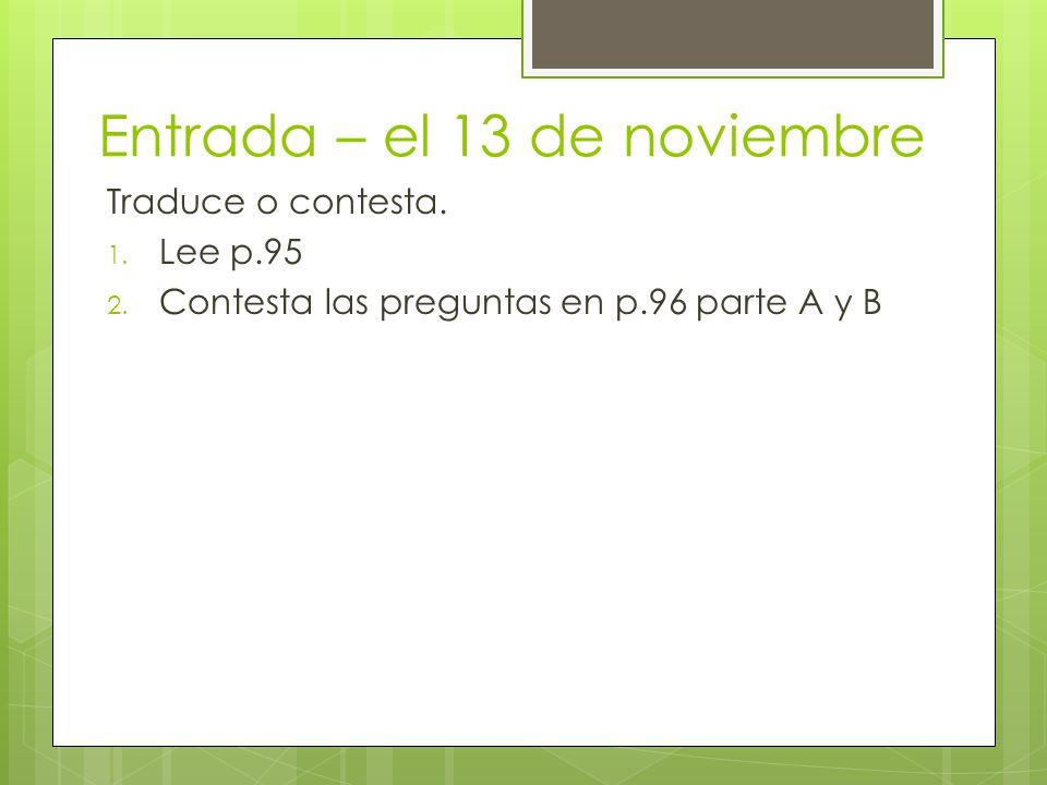 Entrada – el 13 de noviembre Traduce o contesta. 1.