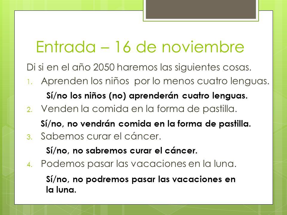 Entrada – 16 de noviembre Di si en el año 2050 haremos las siguientes cosas.