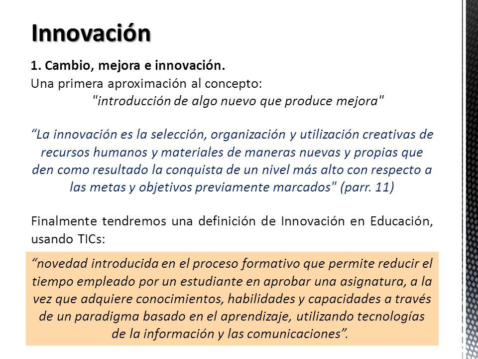 1. Cambio, mejora e innovación. Una primera aproximación al concepto: