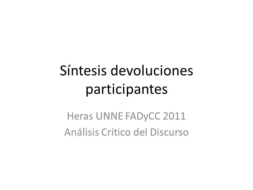 Síntesis devoluciones participantes Heras UNNE FADyCC 2011 Análisis Crítico del Discurso