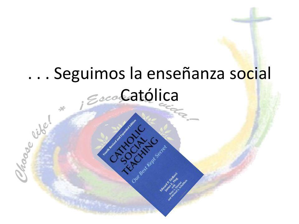 ... Seguimos la enseñanza social Católica
