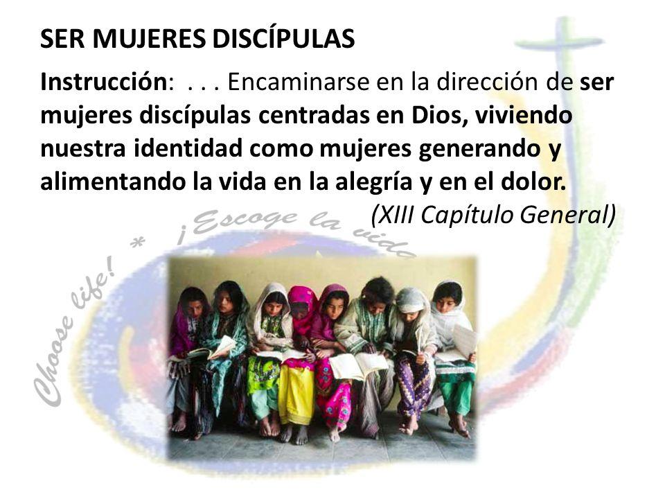 Instrucción:... Encaminarse en la dirección de ser mujeres discípulas centradas en Dios, viviendo nuestra identidad como mujeres generando y alimentan
