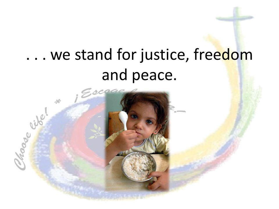 ... Luchamos por la justicia, la libertad y la paz.