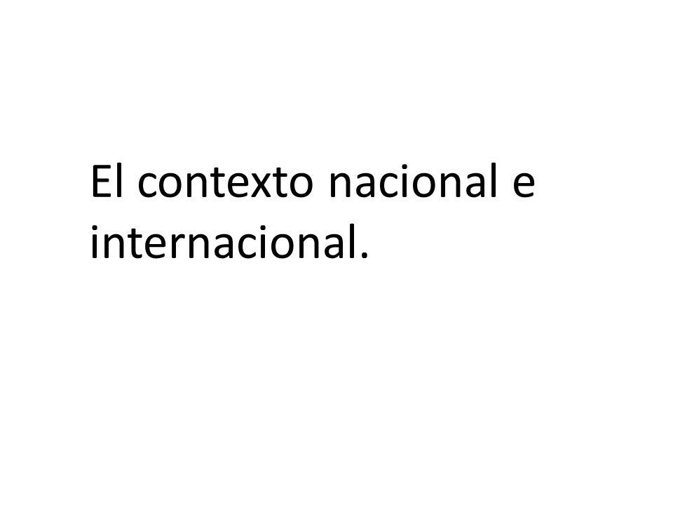 El contexto nacional e internacional.