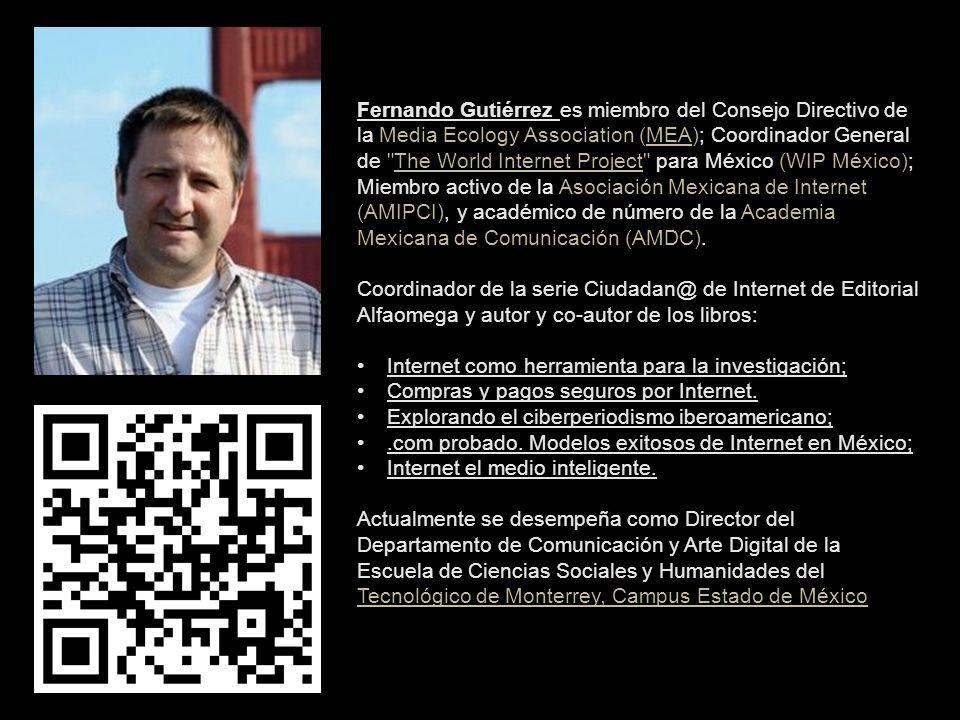 Fernando Gutiérrez es miembro del Consejo Directivo de la Media Ecology Association (MEA); Coordinador General de