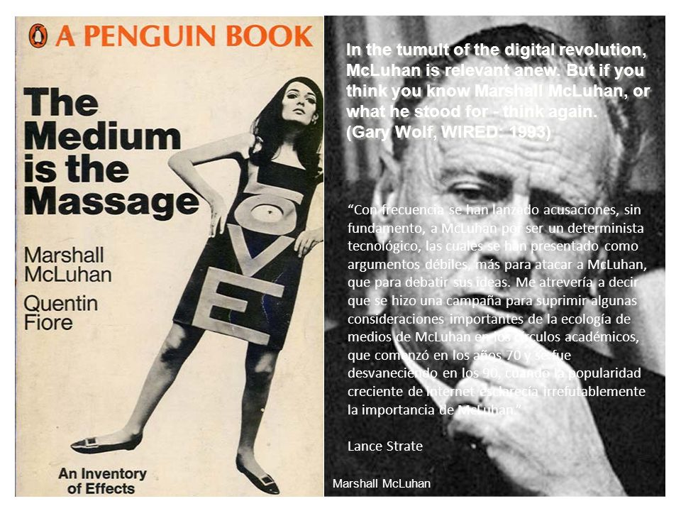 Marshall McLuhan In the tumult of the digital revolution, McLuhan is relevant anew.