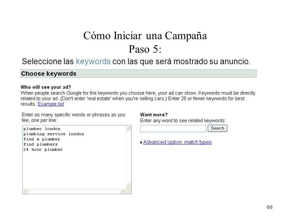 Cómo Iniciar una Campaña Paso 5: 66 Seleccione las keywords con las que será mostrado su anuncio.