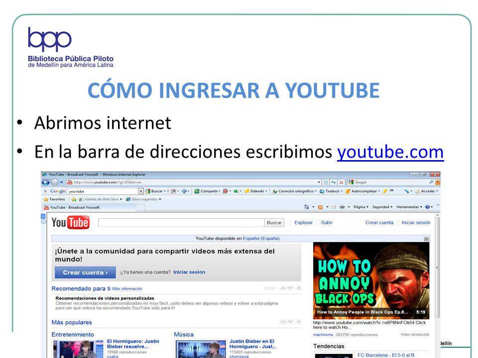 CÓMO INGRESAR A YOUTUBE Abrimos internet En la barra de direcciones escribimos youtube.comyoutube.com
