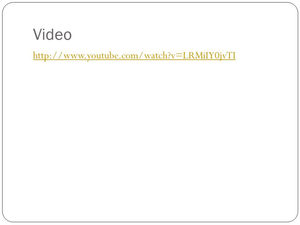 Video http://www.youtube.com/watch?v=LRMiIY0jvTI